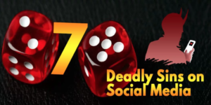7 Deadly Sins on Social Media