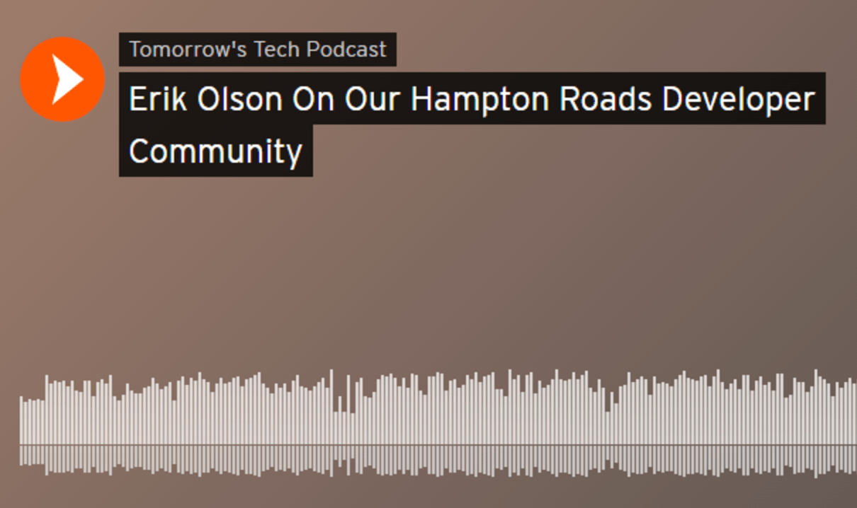 Erik Olson On Our Hampton Roads Developer Community