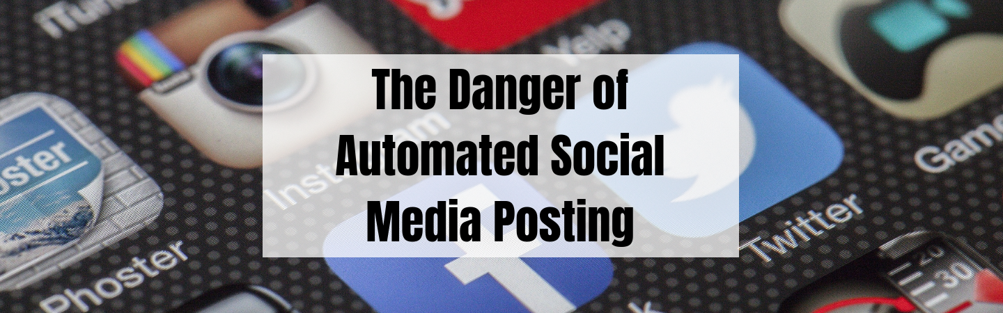 The Danger of Automated Social Media Posting