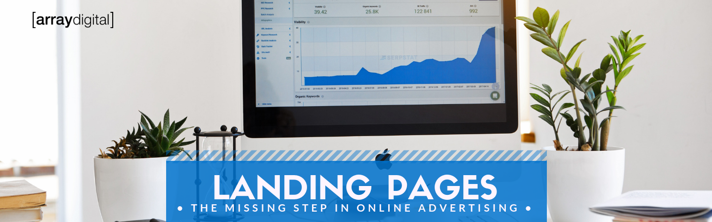 Landing Pages: Why Your Ads Aren't Converting