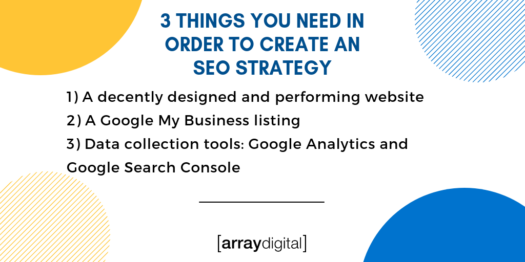 3 Things You Need In Order To Create An SEO Strategy