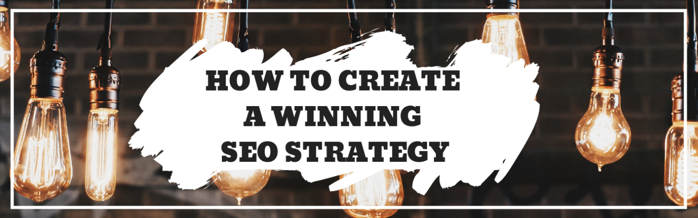 How to Create a Winning SEO Strategy