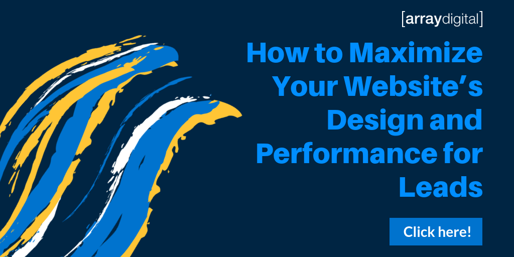 Maximize Your Website's Design and Performance For Leads