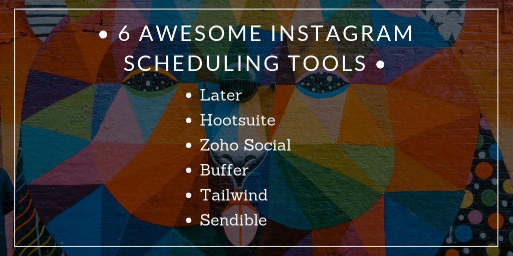 6 AWESOME INSTAGRAM SCHEDULING TOOLS