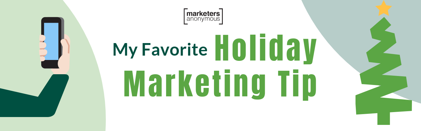 My Favorite Holiday Marketing Tip