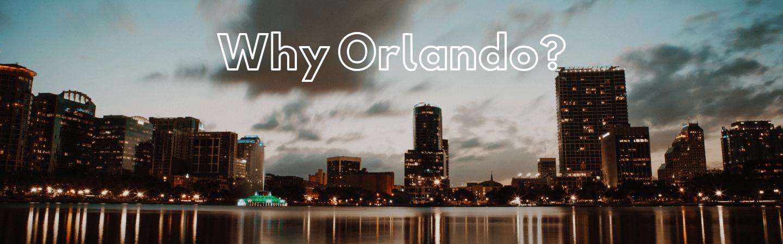why expand into Orlando