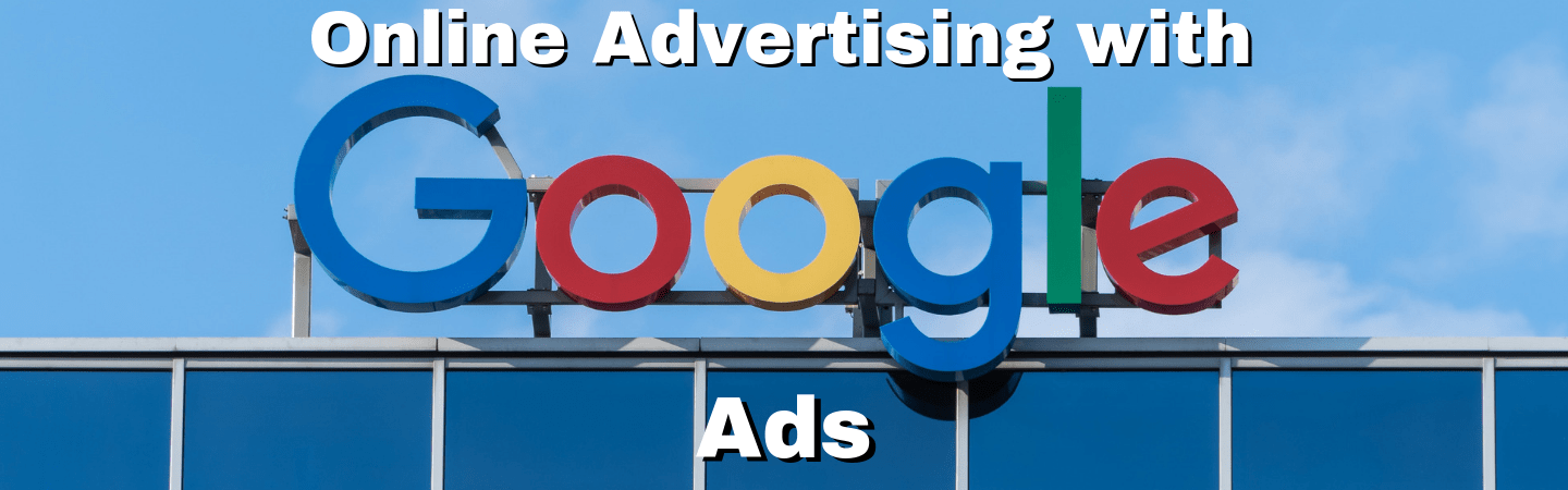 Online Advertising with Google Ads