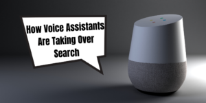 How Voice Assistants Are Taking Over Search