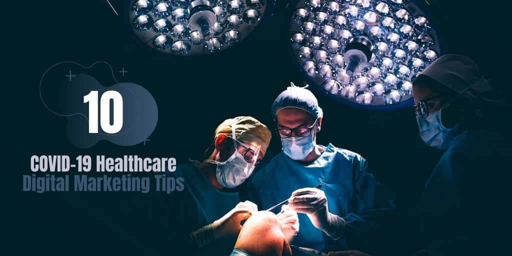 10 COVID-19 Healthcare Digital Marketing Tips